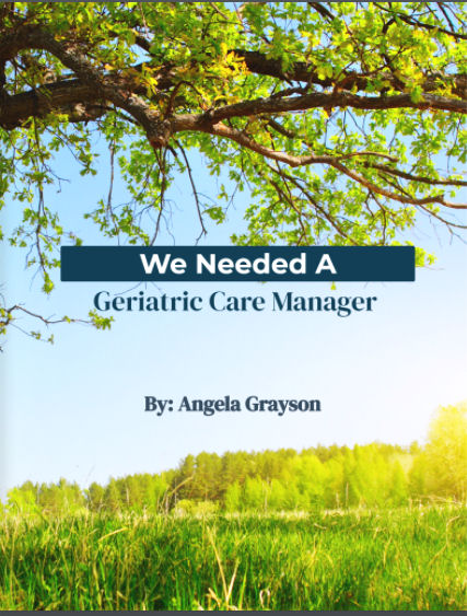 We Needed a Geriatric Care Manager in Tallahassee