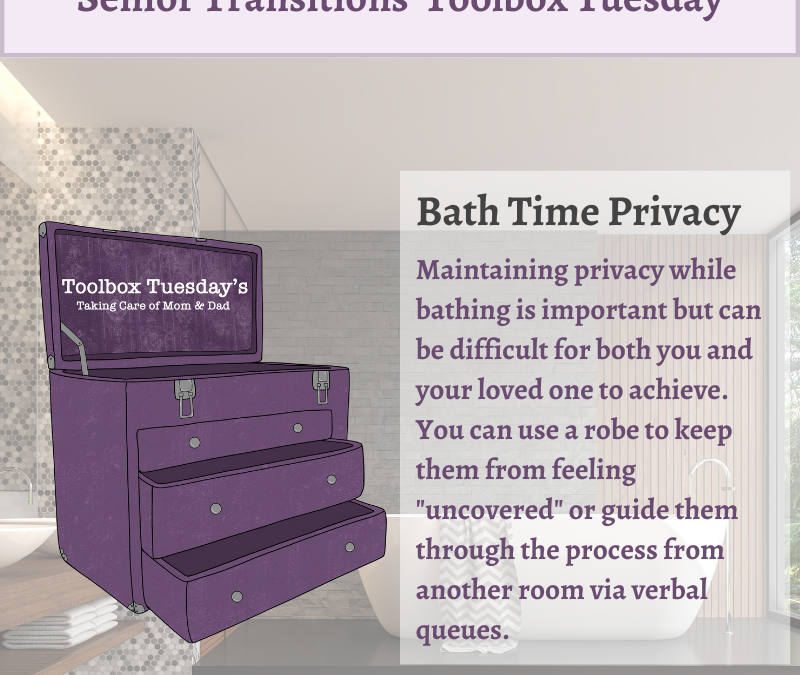 Bath Time Privacy for Aging Parents and Grandparents with Cognitive Decline or Dementia
